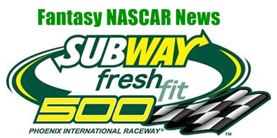 Phoenix Fantasy NASCAR News From Around The Net